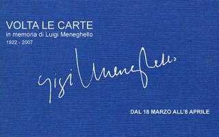 dal 18/03 all'8/04/2017<br />Eventi a 10 anni dalla morte di Meneghello<br />VOLTA LE CARTE