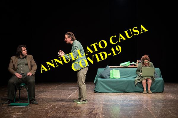 18/04/2020<br />Compagnia Nano Egidio/Marco Ceccotti<br />QUESTA SPLENDIDA NON BELLIGERANZA<br />ANNULLATO