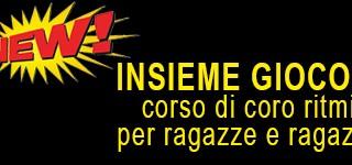 <strong>INSIEME GIOCO E CANTO</strong><br />Coro Ritmico-Vocale ragazze e ragazzi 8-12 anni